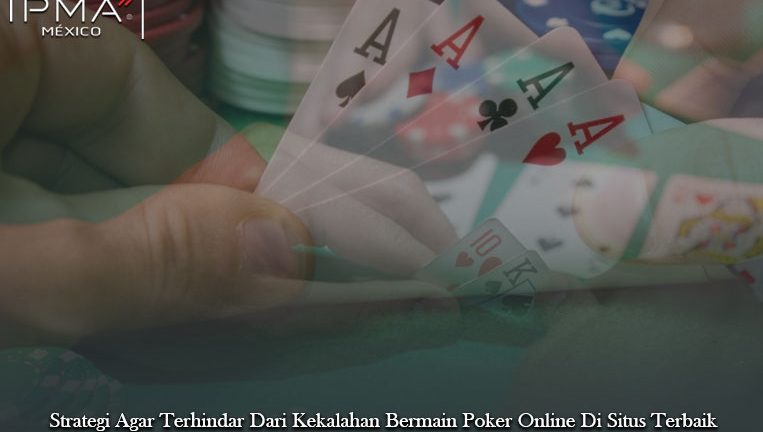Poker Online Di Situs Terbaik Strategi Agar - Judi Poker Online 24 Jam