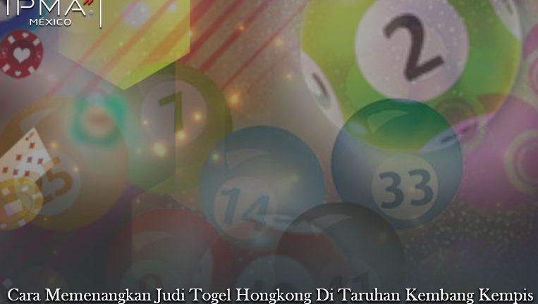Togel Hongkong Di Taruhan Kembang Kempis - Judi Poker Online 24 Jam